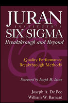 Juran Institute's Six Sigma Breakthrough and Beyond Quality Performance Breakthrough Methods